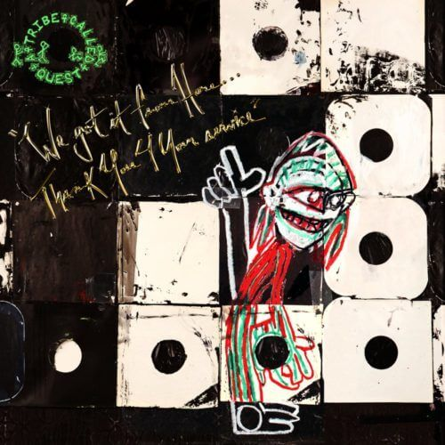 A Tribe Called Quest - We Got It from Here... Thank You 4 Your Service [Vinyle]