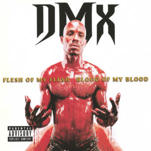 DMX - Flesh of My Flesh, Blood of My Blood [Vinyle]